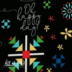 Tela Oh Happy Day! - Be the...